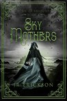Sky Mothers (Born of Shadows Book 4)