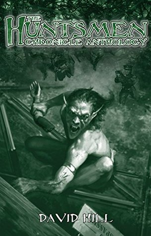 The Huntsmen Chronicle Anthology (Chronicles of Darkness): A Fiction Anthology for Changeling: the Lost