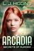 Arcadia by L.J. Higgins