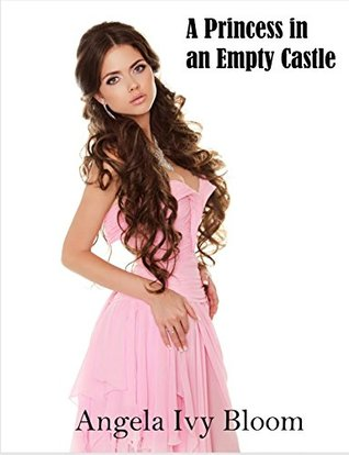 A Princesses in an Empty Castle: Dirty Magic