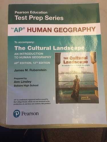 Pearson Education Test Prep Series: AP Human Geography (accompanies: The Cultural Landscape An Introduction to Human Geography AP Edition 12th Edition) by James M. Rubenstein