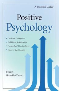 Positive Psychology: A Practical Guilde - Hardcover