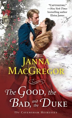 The Good, the Bad, and the Duke (The Cavensham Heiresses #4)