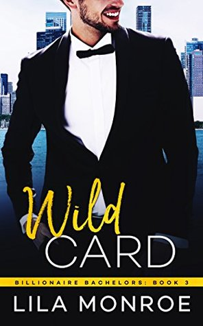 Wild Card (Billionaire Bachelors #3)
