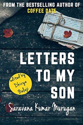 Letters To My Son by Saravana Kumar Murugan