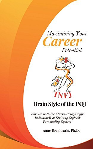 Maximizing Your Career Potential: Brain Style of the INFJ: For use with the Myers-Briggs Type Indicator® & Striving Styles® Personality System