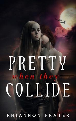 Pretty When They Collide (Pretty When She Dies, #0.5)