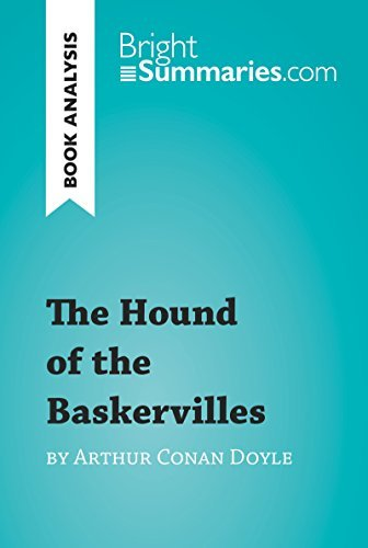 The Hound of the Baskervilles by Arthur Conan Doyle (Book Analysis): Detailed Summary, Analysis and Reading Guide (BrightSummaries.com)