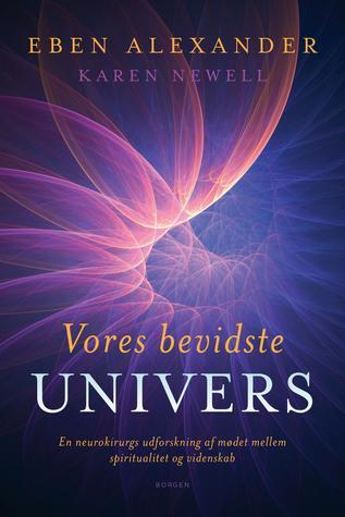 Vores bevidste univers: En neurokirurgs udforskning af mødet mellem spiritualitet og videnskab