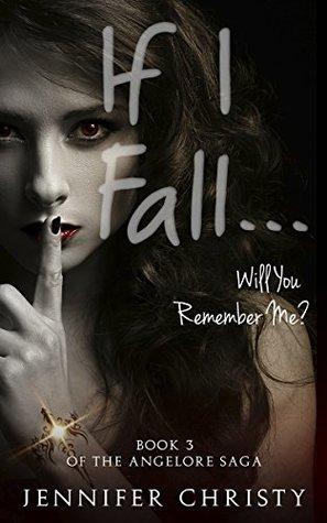 If I Fall...: Will You Remember Me? (Angelore Saga Book 3)