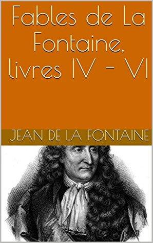 Fables de La Fontaine, livres IV - VI