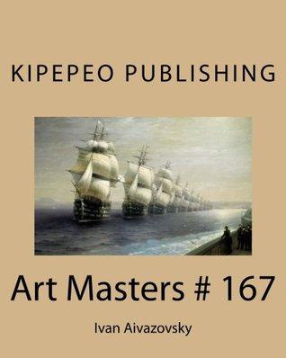 Art Masters # 167: Ivan Aivazovsky