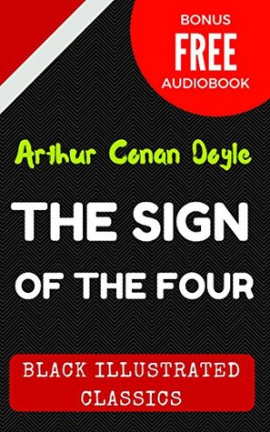 The Sign of the Four: By Sir Arthur Conan Doyle - Illustrated (Bonus Free Audiobook)