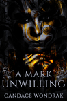 A Mark Unwilling (The Reckoning, #1)