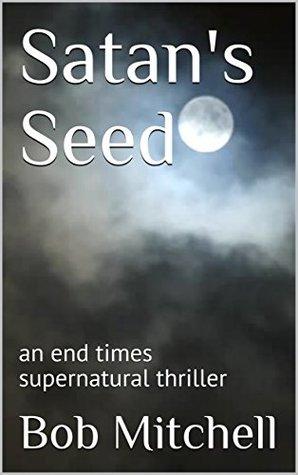 Satan's Seed by Bob Mitchell