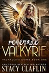 Renegade Valkyrie (Valhalla's Curse, #1)
