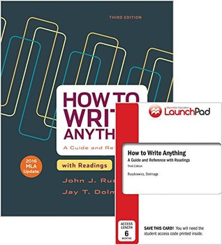 How to Write Anything with Readings 3e with 2016 MLA Update & LaunchPad for How to Write Anything 3e