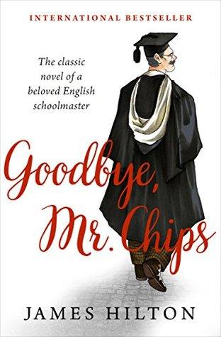 Goodbye, Mr. Chips: A Novel