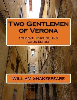 Two Gentlemen of Verona: Student, Teacher, and Actor Edition