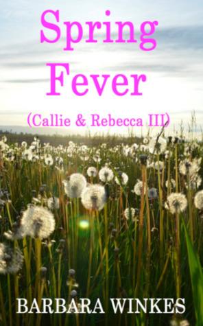 Spring Fever (Callie & Rebecca Book 3)
