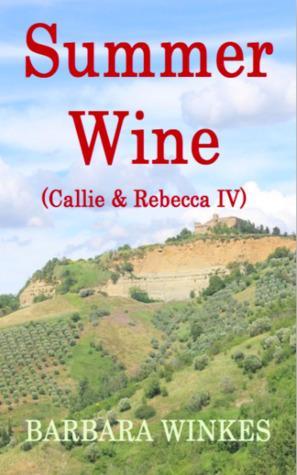 Summer Wine (Callie & Rebecca, #4)