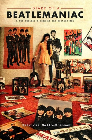 Diary of a Beatlemaniac: A Fab Insider's Look at the Beatles Era