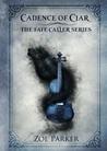 Cadence of Ciar (The Fate Caller, #1)