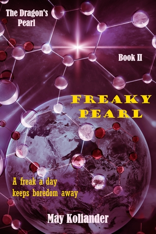 Freaky Pearl: A freak a day keeps boredom away (The Dragon's Pearl Book 2)