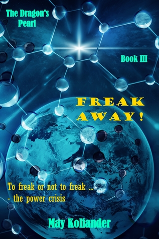 Freak Away!: To freak or not to freak... - the power crisis (The Dragon's Pearl Book 3)