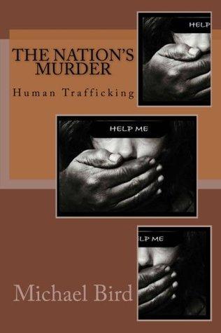 The Nation's Murder: Human Trafficking (Volume 3)