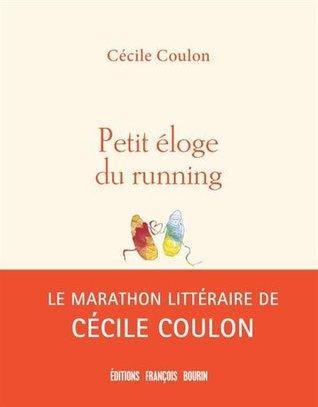 Petit éloge du running by Cécile Coulon