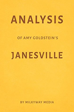 Analysis of Amy Goldstein's Janesville by Milkyway Media