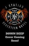 Down Deep: A Station Seventeen Novel