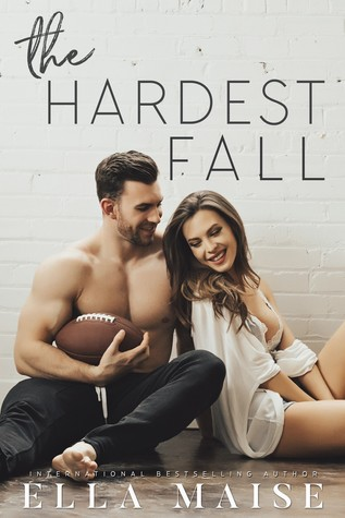 The Hardest Fall (Ella Maise)