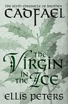 The Virgin in the Ice (The Chronicles of Brother Cadfael)