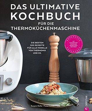 Das ulimative Kochbuch für die Thermoküchenmaschine