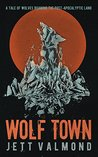 Wolf Town: A Tale...