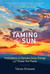Taming the Sun by Varun Sivaram