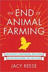 The End of Animal Farming by Jacy Reese