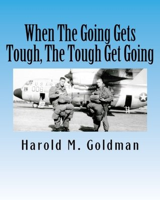 When The Going Gets Tough, The Tough Get Going
