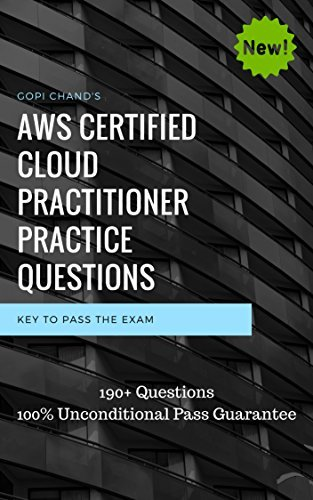 AWS Certified Cloud Practitioner 2018 Practice Questions: AWS Certified Cloud Practitioner Practice exam dumps, 100% Pass Guarantee