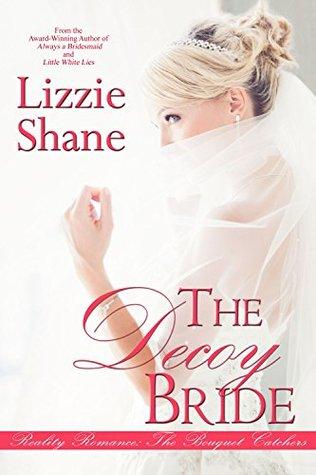 The Decoy Bride (The Bouquet Catchers, #4)