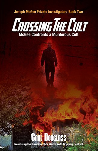 Crossing the Cult: McGee Confronts a Murderous Cult (Joseph McGee Private Investigator: Book Two 2)