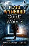 Plato Wyngard and the Guild of Wolves (Plato Wyngard, #3)