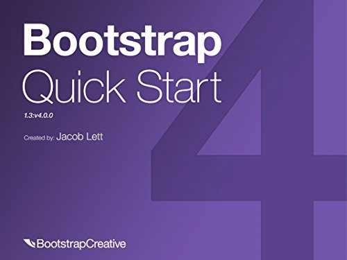 Bootstrap 4 Quick Start: Responsive Web Design and Development Basics for Beginners (Bootstrap 4 Tutorial Book 1)