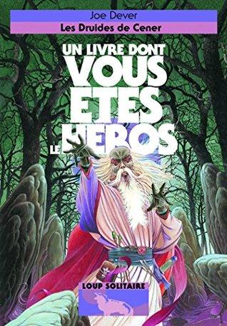 DRUIDES DE CENER (LES) : UN LIVRE DONT VOUS ÊTES LE HÉROS (PETIT) NO.13