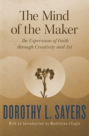 The Mind of the Maker: The Expression of Faith through Creativity and Art
