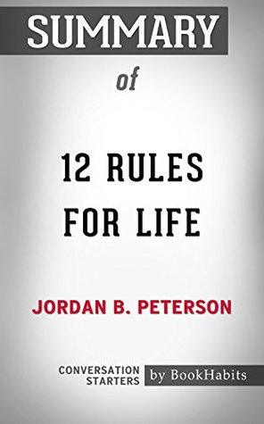 Summary of 12 Rules for Life: An Antidote to Chaos: Conversation Starters