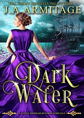 Dark Water: A Little Mermaid Reverse Fairytale (Reverse Fairytales Book 4)