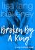 Broken By A King by Lisa Lang Blakeney